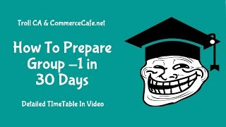 How To Prepare IPCC Group 1 In 30 Days - Troll CA - Commerce Cafe - HD