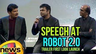 A R Rahman Speech At Robot 2.O Trailer First Look Launch | Says Shankar Has Unique Capability
