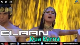 Dua Karna Full Video Song | Elaan | Lara Dutta, John Abraham, Amisha Patel | Sunidhi Chauhan