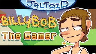 Billy Bob The Gamer - Jaltoid Cartoons