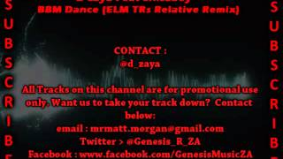 D zaya Feat Shisaboy - BBM Dance (ELM TRs Relative Remix)