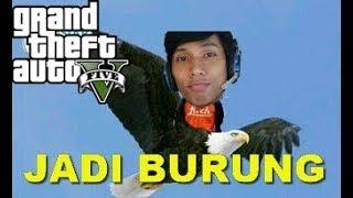 GTA 5 LUCU - JADI BURUNG SINTING WKWK