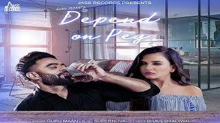 Depend+On+Peg+%7C+%28Full+HD+%29+%7C+Guru+Maan+%7C+New+Punjabi+Songs+2018+%7C+Latest+Punjabi+Songs+2018