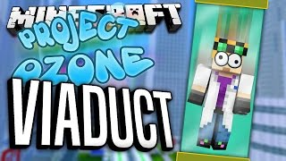 Minecraft - VIADUCT - Project Ozone #35
