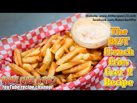 How To Make The Best French Fries Ever Recipe frites Belges