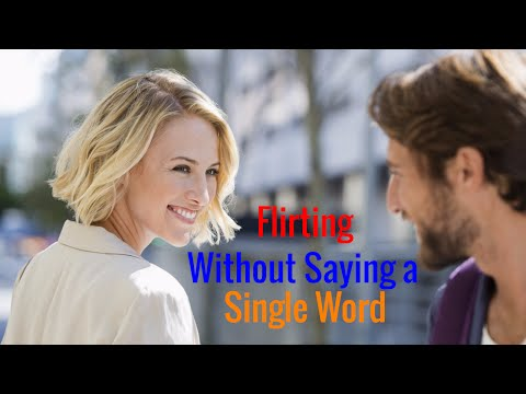 8 Ways to Flirt Without Saying a Single Word | Flirting with girls