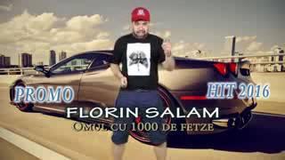 FLORIN SALAM  omul cu 1000 de fetze hit promo 2016
