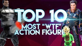 """Top 10 Most """"WTF"""" Action Figures - Toy Galaxy Top Ten"""