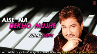 Dekha Tujhko To Full Song | Aise Na Dekho Mujhe (Kumar Sanu Hits)