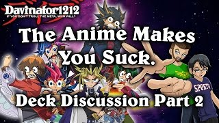 Part 2: The Anime Makes You Suck!?! Yu-gi-oh! Discussion