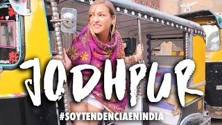 VLOG INDIA -  Soy Tendencia en Jodhpur