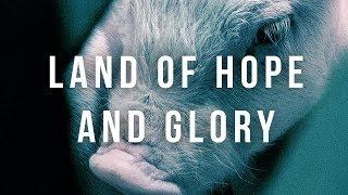 Land of Hope and Glory (UK 'Earthlings' Documentary)