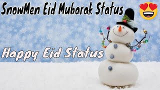 SnowMan Wishes Advance Eid Mubarak for whatsapp status    Whatsapp Status video 2018