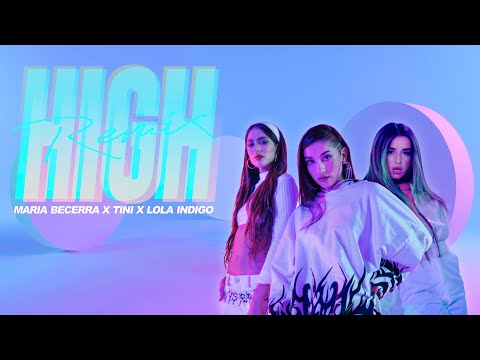 Maria Becerra x TINI x Lola Indigo High Remix Official Video