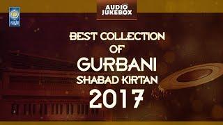 Best Collection Of Gurbani Shabad Kirtan 2017 | Amritt Saagar - Best Of 2017 | Non Stop Kirtan