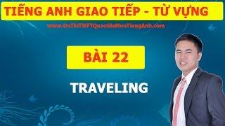 Tiếng Anh Giao Tiếp Bài 22: TRAVELING