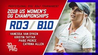 2018 US Women's DG Championships   R3, B10   Pierce, Tattar, Allen, Van Dyken