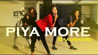 Piya More Song | Baadshaho | Dance Choreography By Shania Rawther