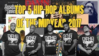 Top 5 Hip Hop Albums of the Midyear 2017 | DEHH