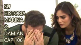 SU HISTORIA MARINA & DAMIÁN CAP 106