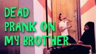 EXTREME DEAD SISTER PRANK ON BROTHER | BANGLA PRANK VIDEO | BANGLADESH