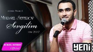 Mürsəl Səfərov — Sevgilim (2017)