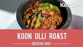 Koon Ulli Roast - Creative Chef - Kappa TV
