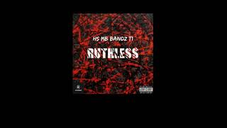 HS x MB x Bandz x T1 - Ruthless (Prod. By Hargo)