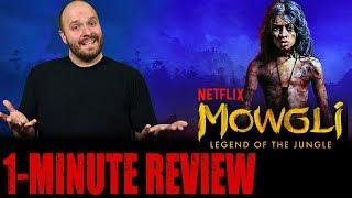 MOWGLI: LEGEND OF THE JUNGLE (2018) - Netflix Original Movie - One Minute Movie Review