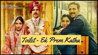 Toilet Ek Prem Katha Full Hindi Movie 2017   Akshay Kumar   Bhumi Pednekar