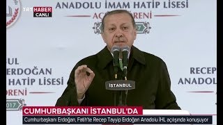 İstanbul Recep Tayyip Erdoğan Anadolu İmam Hatip Lisesi Açılış Konuşması.