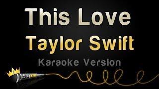 Taylor Swift - This Love (Karaoke Version)