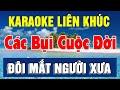 Karaoke Liên Khúc Các Bụi Cuộc Đời - Lại Nhớ Người Yêu | Tuyển Chọn Nhạc Sống Bolero | Trọng Hiếu