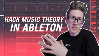 HOW TO HACK MUSIC THEORY IN ABLETON
