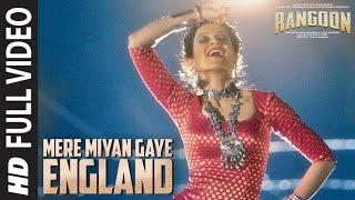 Mere Miyan Gaye England Full Video Song | Rangoon | Saif Ali Khan, Kangana Ranaut, Shahid Kapoor