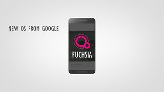 FUCHSIA: What We Know So Far About Google's New OS