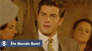 Êta Mundo Bom!: capítulo 83 da novela, sexta, 22 de abril, na Globo