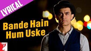 Lyrical: Bande Hain Hum Uske Song with Lyrics   DHOOM:3   Aamir khan   Kausar Munir