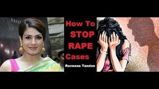 Raveena Tandon- How To STOP RAPE Cases- Must Watch Video!