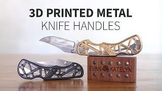 3D Printing Steel Knife Handles for Alec Steele