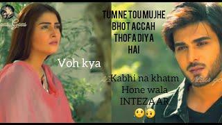 #New🙄HeartTouching😏#Dialogue #Imranabbas And #Ayezakhan #True💝Love Whatsapp Status Video 2018