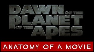 Dawn of the Planet of the Apes (Andy Serkis)   Anatomy of a Movie