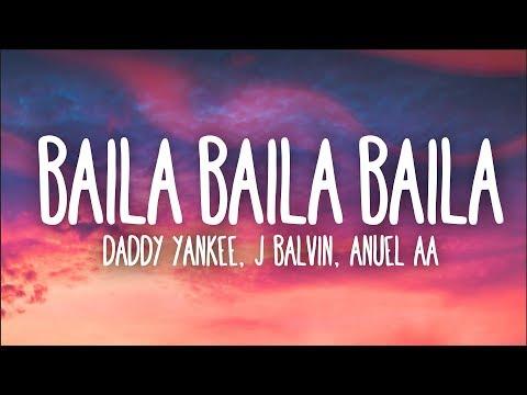 Ozuna Daddy Yankee J Balvin Anuel AA Baila Baila Baila Remix Letra