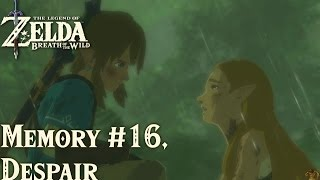 TLoZ: Breath of the Wild - Despair, Memory #16