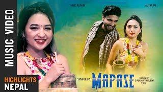 MAPASE | Sachin Rai Ft. Alisha Rai & Binod Neupane | New Nepali Pop Song 2018/2075