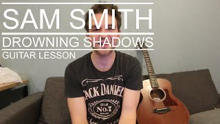 Sam Smith - Drowning Shadows (Guitar Lesson/Tutorial/Chords/How To Play)