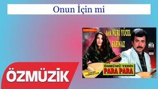 Onun İçin mi - Nuri Yücel ve Safinaz Bekar (Official Video)
