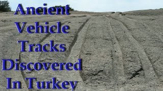 """Alexander Koltypin """"Ancient Vehicle Tracks Discovered In Turkey"""