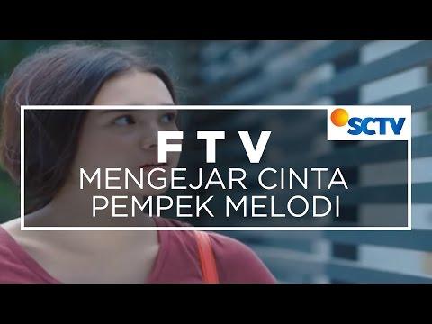 Mengejar Cinta Pempek Melodi (FTV SCTV)