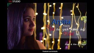 Dil Ne Yeh Kaha Hai Dil Se - Dhadkan | Unplugged female Cover by Arpita |Sm studio | new hindi song
